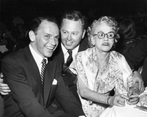 Frank Sinatra, Mickey Rooney and Mrs. Joe Yule, Mickey