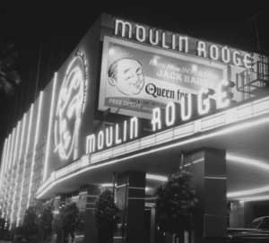 Hollywood and Los Angeles LandmarksMoulin Rouge Nightclub, c. 1960 © 1978 Bernie Abramson - Image 10641_0009