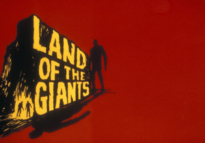 """""""Land of the Giants""""Title artcirca 1969** I.A. © IAPLLC and TCFFC. All Rights Reserved - Image 9299_0029"""
